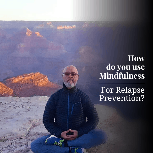 Mindfulness for Relapse Prevention?