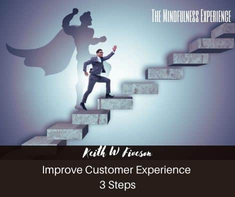 Improve Customer Service – With Mindfulness. 3 Steps to Take